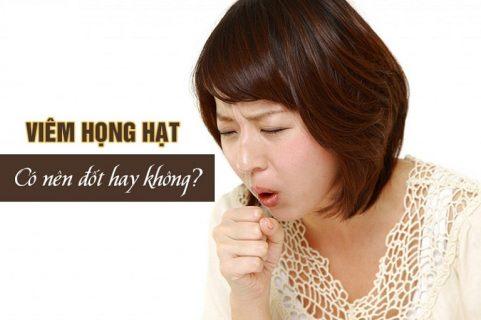 Viêm họng hạt có nên đốt không? Những điều bạn cần biết