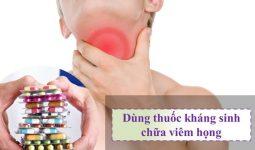 Khi bị viêm họng người bệnh có thể sử dụng kháng sinh