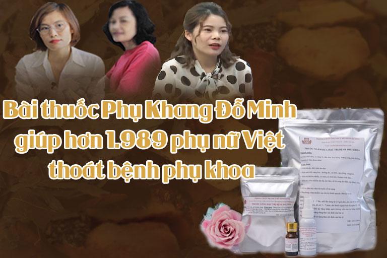 Nhiều chị em khỏi bệnh phụ khoa nhờ bài thuốc Phụ Khang Đỗ Minh
