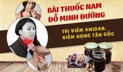 Cách chữa viêm amidan, viêm họng từ bài thuốc nam Đỗ Minh Đường