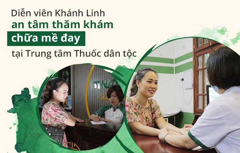 Diễn viên Khánh Linh đặt trọn niềm tin, an tâm thăm khám tại Trung tâm Thuốc dân tộc