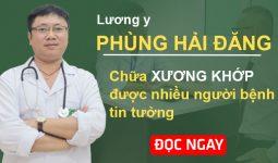 Lương y Phùng Hải Đăng chữa xương khớp được nhiều người bệnh tin tưởng