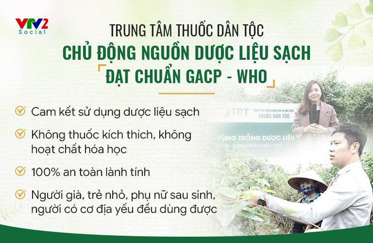 Thuốc dân tộc luôn chủ động nguồn dược liệu sạch đạt chuẩn GACP - WHO