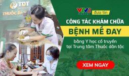 VTV2 đưa tin Trung tâm Thuốc dân tộc điều trị mề đay bằng Đông y hiệu quả, an toàn