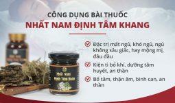 """Nhất Nam Định Tâm Khang - """"Thần dược"""" chữa mất ngủ của Vua Gia Long, ngăn ngừa bệnh tái phát"""