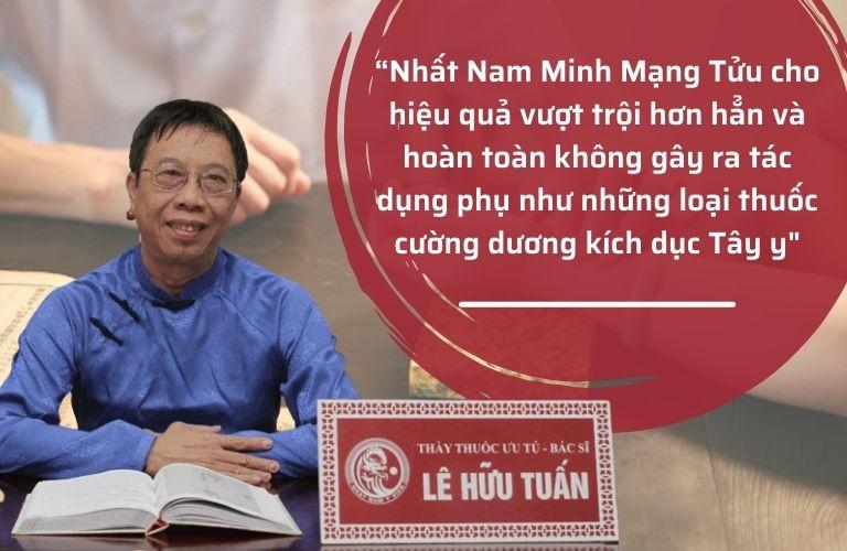 Bác sĩ Lê Hữu Tuấn đánh giá về bài thuốc Nhất Nam Minh Mạng Tửu